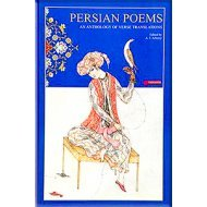 Persian Poems: An Anthology Of Verse Translations
