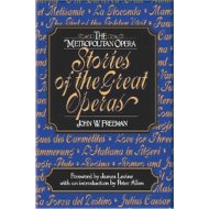 The Metropolitan Opera ؛ Stories of the Great Operas