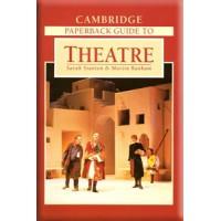 The Cambridge Paperback Guide to Theatre