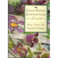 CROSS STITCH : INSPIRATIONS IN COLOR